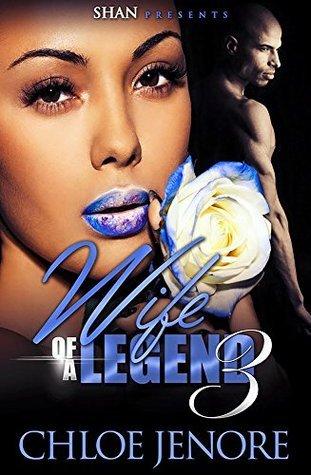 Wife of a Legend 3  by  Chloe JeNore