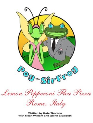 Pog & Sir Frog in Lemon Pepperoni Flea Pizza Kate Thorson