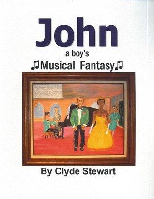 JOHN-A BOYS MUSICAL FANTASY  by  CLYDE STEWART