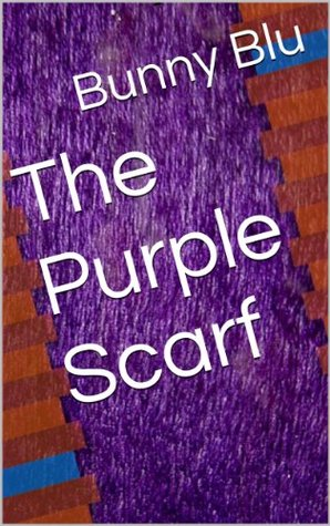 The Purple Scarf (The Sex-ventures of Love and Bunny Blu Book 1)  by  Bunny Blu