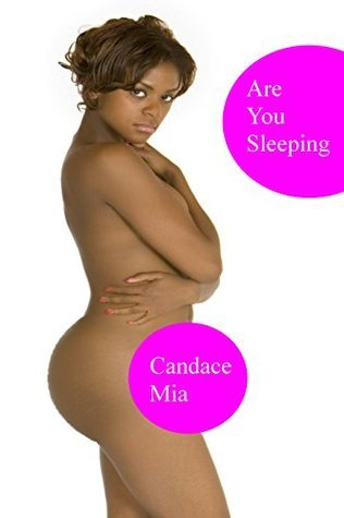 Are You Sleeping (Candace Quickies Book 78)  by  Candace Mia