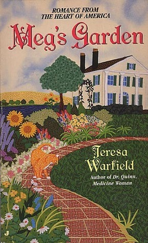 Megs Garden: Romance from the Heart of America  by  Teresa Warfield