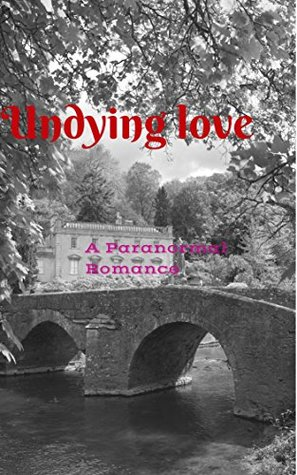 Undying Love: A Paranormal Romance Anna Wainright