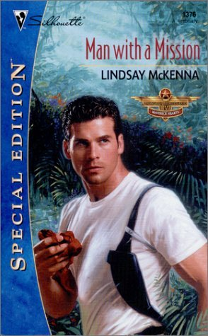 Man With A Mission (Silhouette Special Editions, No. 1376) (Morgans Mercenaries, #16) (Maverick Hearts, #3) Lindsay McKenna