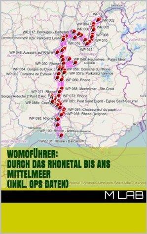 Womoführer: Durch das Rhonetal bis ans Mittelmeer  by  M LAB