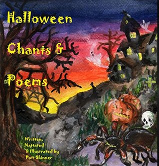 Halloween Chants & Poems: New Halloween poems and chants including literary culture.  by  Patt Skinner