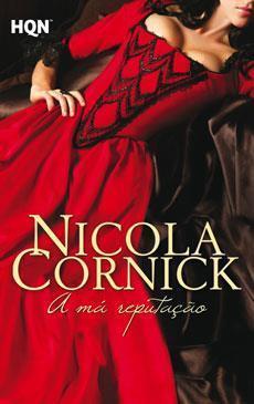 A má reputação (The Scandalous Women of the Ton, #4) Nicola Cornick