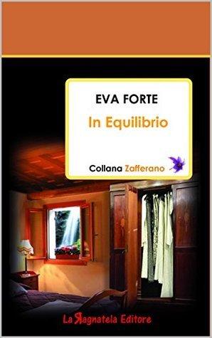 In Equilibrio (Collana Zafferano Vol. 2)  by  Eva Forte