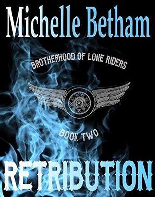 Retribution (The Lone Riders MC Series Book 2) Michelle Betham