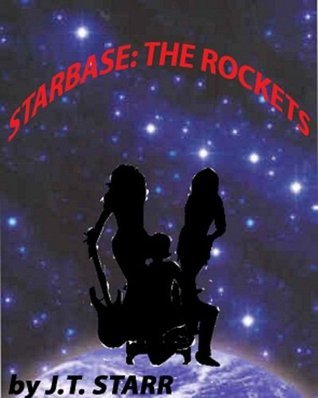 Star Base: The Rockets J.T. Starr