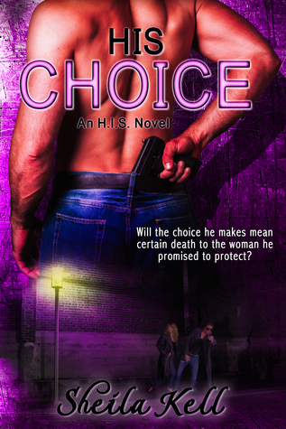 HIS Choice: An H.I.S. Novel (H.I.S. series Book 2) Sheila Kell