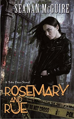 Rosemary and Rue (Toby Daye Book 1) Seanan McGuire