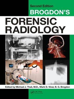 Brogdons Forensic Radiology, Second Edition Michael J.