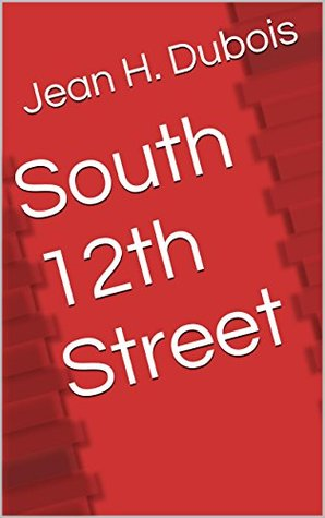 South 12th Street  by  Jean H. Dubois