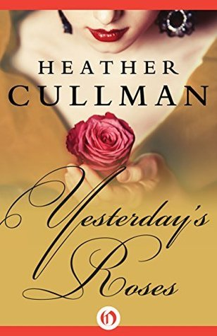 Yesterdays Roses (The Parrish Novels)  by  Heather Cullman