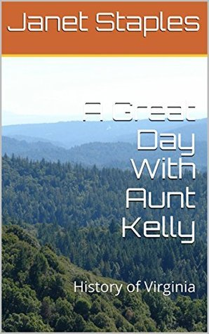 A Great Day With Aunt Kelly: History of Virginia  by  Janet Staples