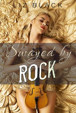 Swayed  by  Rock by Liz  Black