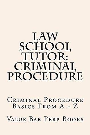 Law School Tutor: Criminal Procedure * Law schoo e-book: Criminal Procedure Rules a - z Ivy Black Black letter law books - 6 published Bar exam essays - LOOK INSIDE!  by  Value Bar Prep Books