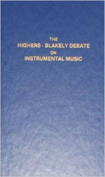 The Highers-Blakely Debate on Instrumental Music Alan E. Highers