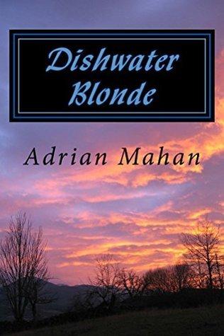 Dishwater Blonde Adrian Mahan
