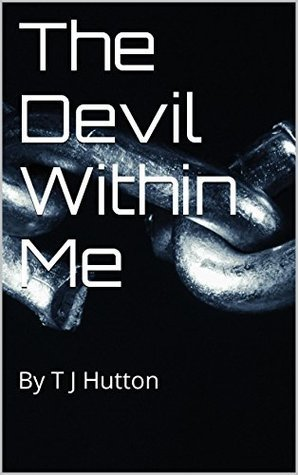 The Devil Within Me: By T J Hutton  by  TJ Hutton