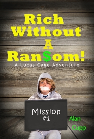 Rich Without A Ransom Alan Cupp