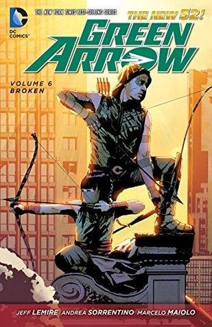 Green Arrow Vol. 6: Broken  by  Jeff Lemire