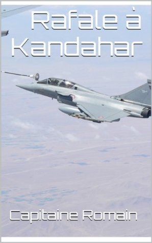 Rafale à Kandahar  by  Capitaine Romain