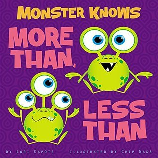 Monster Knows More Than, Less Than (Monster Knows Math) Lori Capote