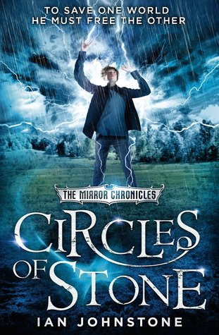 Circles of Stone (The Mirror Chronicles, #2)  by  Ian  Johnstone