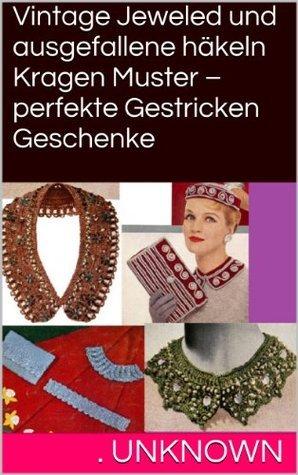 Vintage Jeweled und ausgefallene häkeln Kragen Muster - perfekte Gestricken Geschenke Unknown