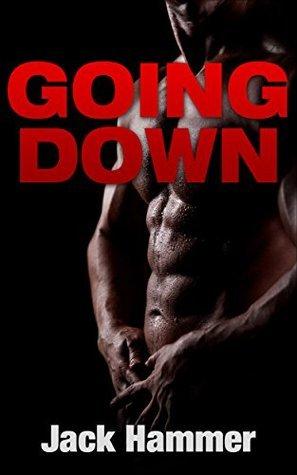 Going Down (A John Gambit gay erotica bareback manlove adventure Book 5)  by  Jack Hammer