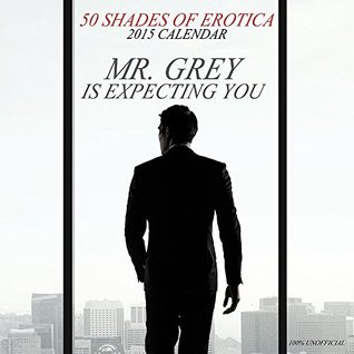 50 Shades of Grey Limited Edition 2015 Calendar - Mr Grey is Expecting You X-Merch