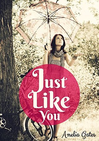 Romance - Just Like You: A Contemporary Romance Series Amelia Gates