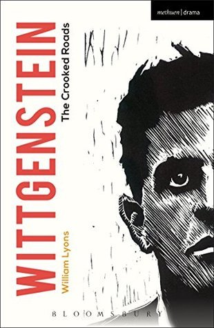 Wittgenstein: The Crooked Roads  by  William Lyons