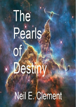 The Pearls of Destiny Neil E. Clement