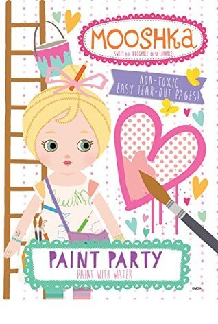Mooshka Paint with Water - Paint Party  by  Kappa Books Publishers