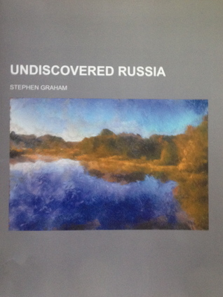 Undiscovered Russia Stephen    Graham