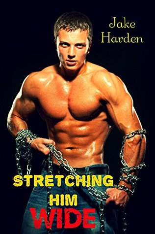 Stretching Him Wide (Gay Paranormal Romance) Jake Harden