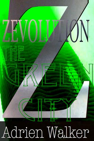Zevolution: The Green City Adrien Walker