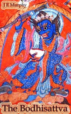 The Bodhisattva (A View From A Height Book 2) J E Murphy