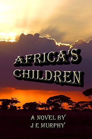 Africas Children (The Aziza Book 2)  by  J E Murphy