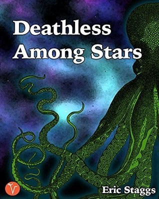 Deathless Among Stars: A Mythos Short  by  Eric Staggs