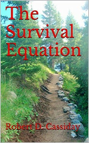 The Survival Equation  by  Robert D. Cassiday