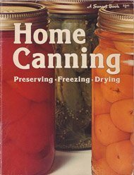 Sunset Home Canning: Preserving, Freezing, Drying  by  Judith A. Gaulke