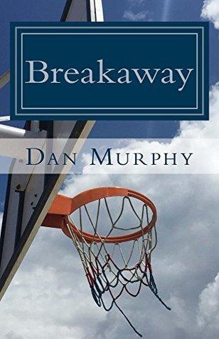 Breakaway: An Autobiography  by  Dan Murphy