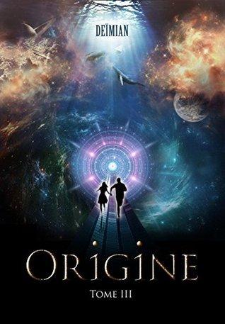 Origine: Tome 3  by  Deïmian