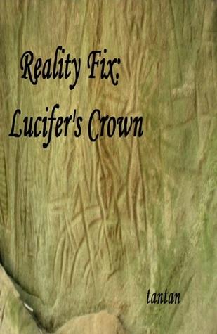Reality Fix: Lucifers Crown TanTan