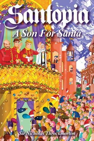Santopia - A Son for Santa Sir Nicholas Throckmorton