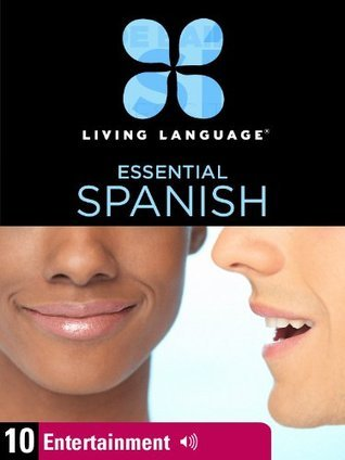 Essential Spanish, Lesson 10: Entertainment  by  Living Language